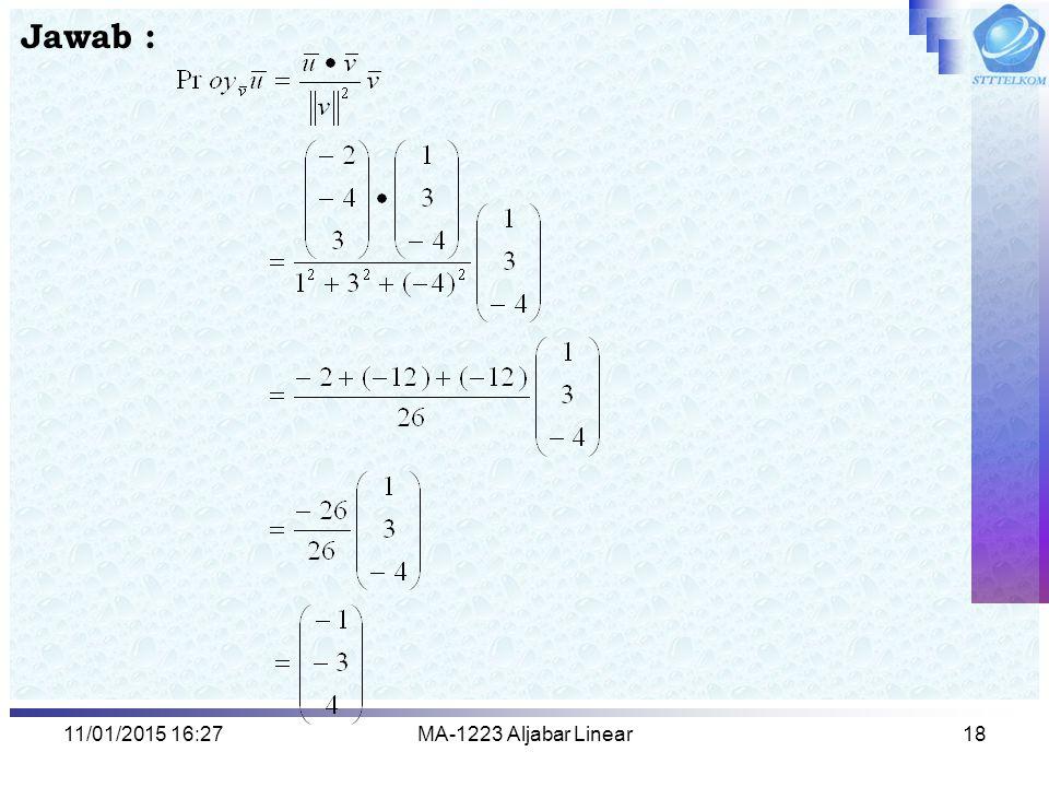 11/01/2015 16:29MA-1223 Aljabar Linear18 Jawab :