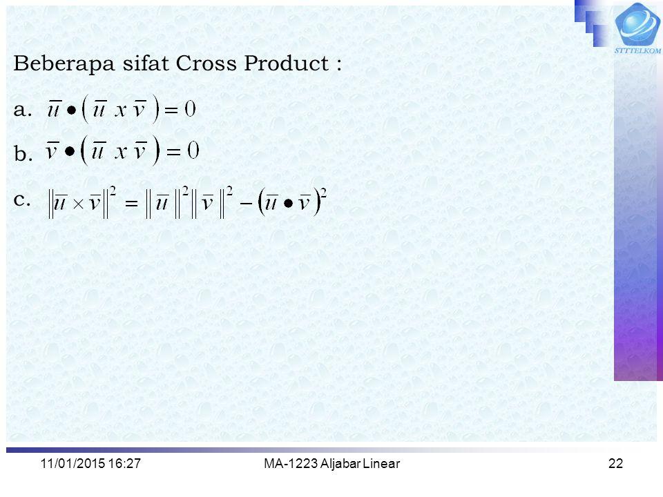 11/01/2015 16:29MA-1223 Aljabar Linear22 Beberapa sifat Cross Product : a. b. c.
