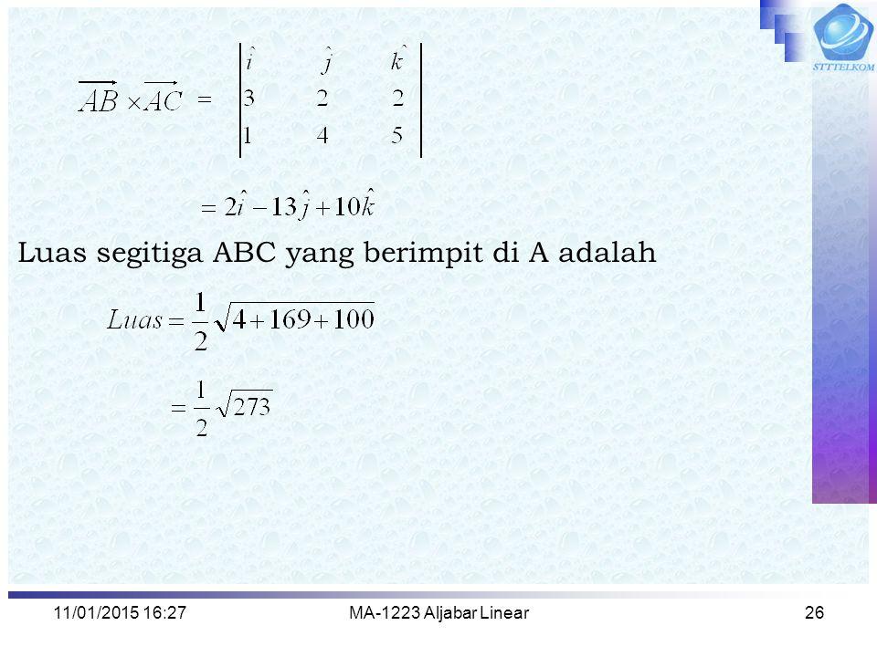 11/01/2015 16:29MA-1223 Aljabar Linear26 Luas segitiga ABC yang berimpit di A adalah