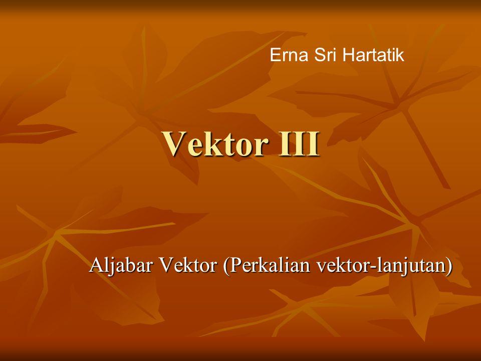 Hubungan Perkalian Titik dengan Perkalian Silang Jika u,v,w vektor di R 3 berlaku Jika u,v,w vektor di R 3 berlaku u.(vxw) = 0 jika u  (uxv) u.(vxw) = 0 jika u  (uxv) v.(uxv) = 0 jika v  (uxv) v.(uxv) = 0 jika v  (uxv) ||uxv|| 2 = ||u|| 2 ||v|| 2 – (u.v) 2 ||uxv|| 2 = ||u|| 2 ||v|| 2 – (u.v) 2 ux(vxw) = (u.w).v – (u.v).w ux(vxw) = (u.w).v – (u.v).w (uxv)xw = (u.w).v – (v.w).u (uxv)xw = (u.w).v – (v.w).u