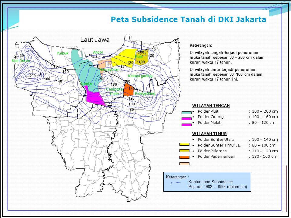 Peta Subsidence Tanah di DKI Jakarta Cilincing Cakung Keterangan : : Kontur Land Subsidence Periode 1982 – 1999 (dalam cm) Sumber : Data Survei Topogr
