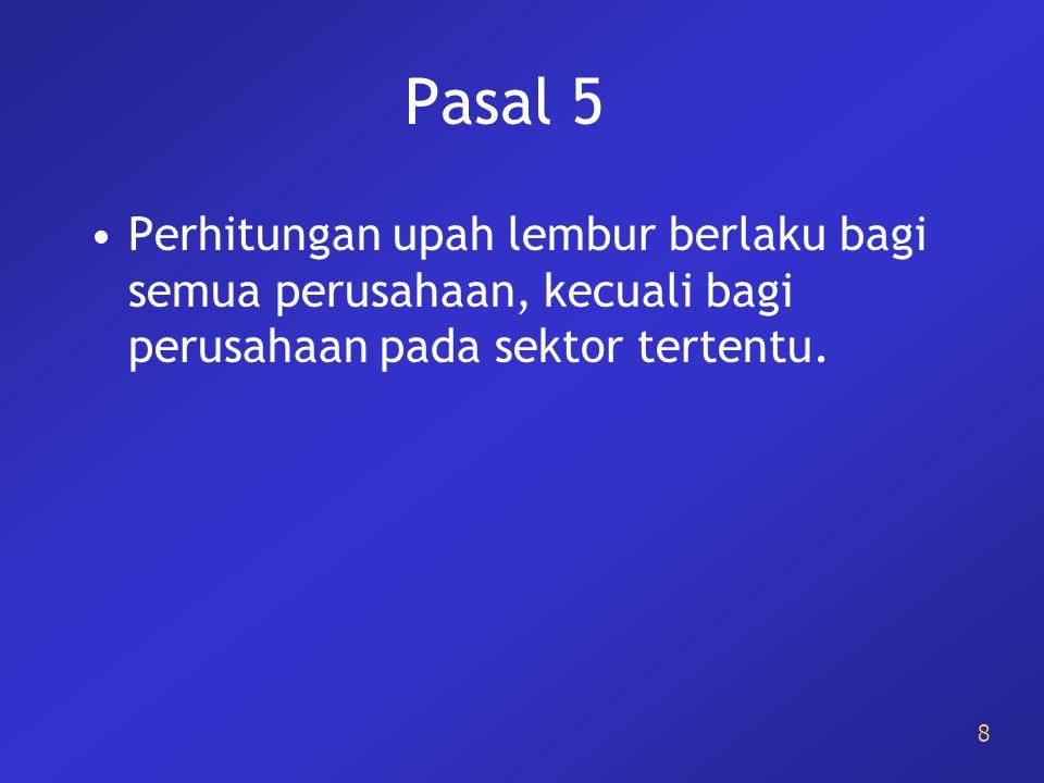 9 Pasal 6 Harus ada perintah tertulis pengusaha dan persetujuan tertulis karyawan.