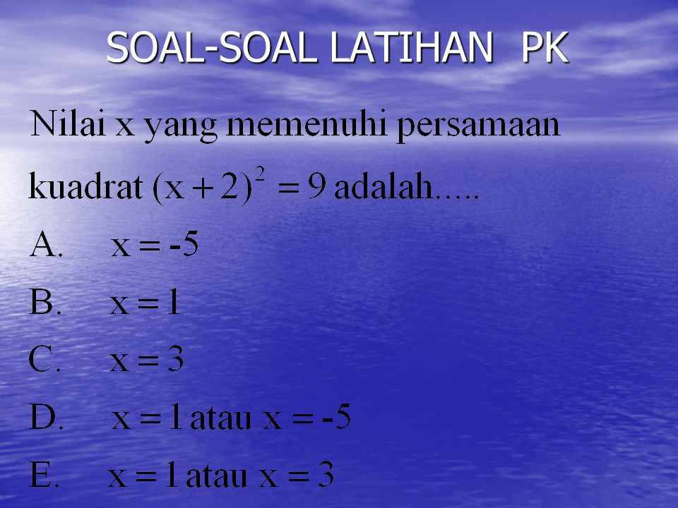 Jawab: a. x 1 + x 2 = - 2 b. x 1. X 2 = 8 c. (x 1 ) 2 + (x 2 ) 2 = (x 1 + x 2 ) 2 - 2 x 1.