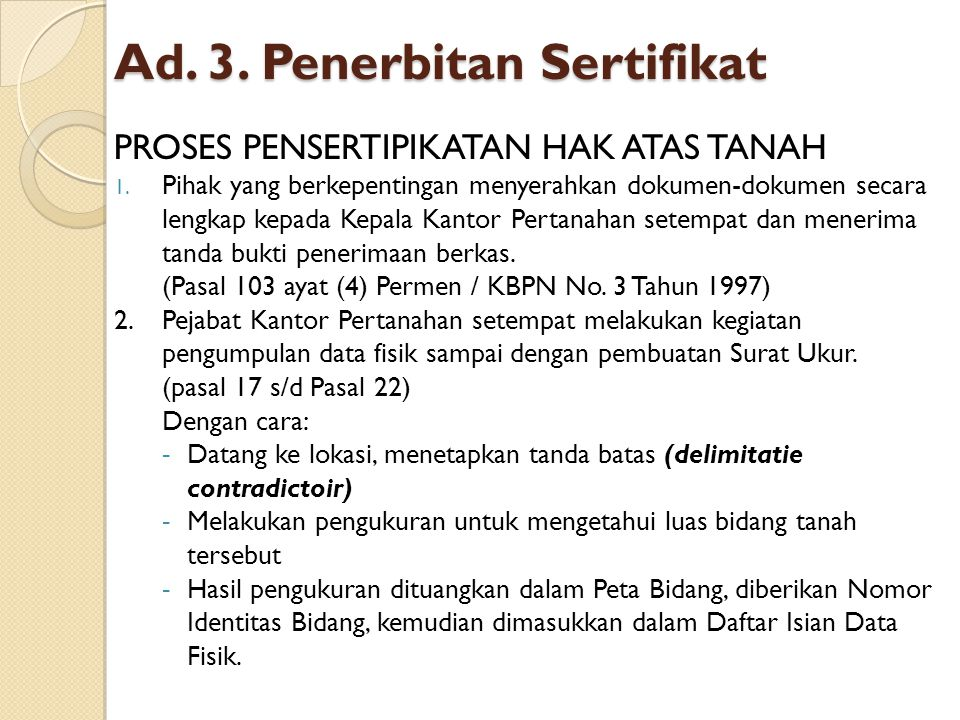 Ad.3. Penerbitan Sertifikat PROSES PENSERTIPIKATAN HAK ATAS TANAH 1.