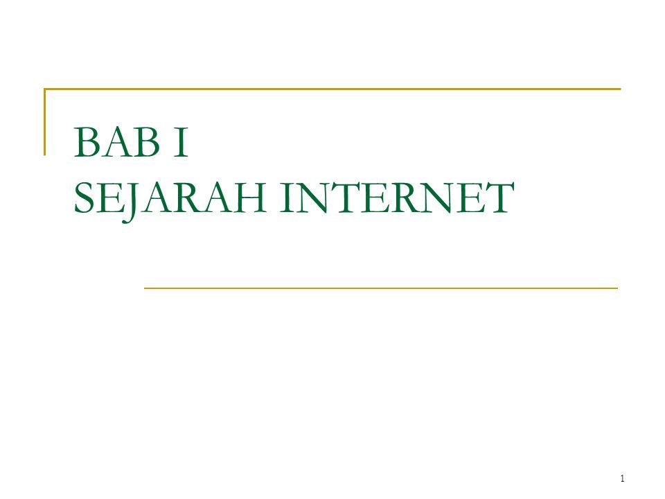 2 Periode 1960 - 1962 1960 Belum ada internet 1961 Belum ada internet 1962 RAND corporation mulai melakukan riset distributed communication networks untuk military command and control.