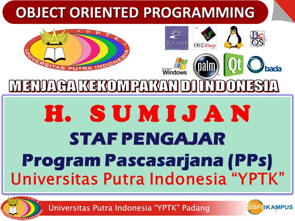1 H.S U M I J A N STAF PENGAJAR Program Pascasarjana (PPs) Universitas Putra Indonesia YPTK H.