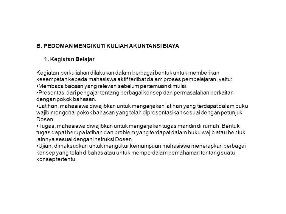 B.PEDOMAN MENGIKUTI KULIAH AKUNTANSI BIAYA 1.