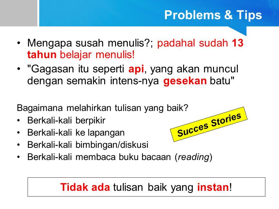 Problems & Tips Mengapa susah menulis?; padahal sudah 13 tahun belajar menulis!