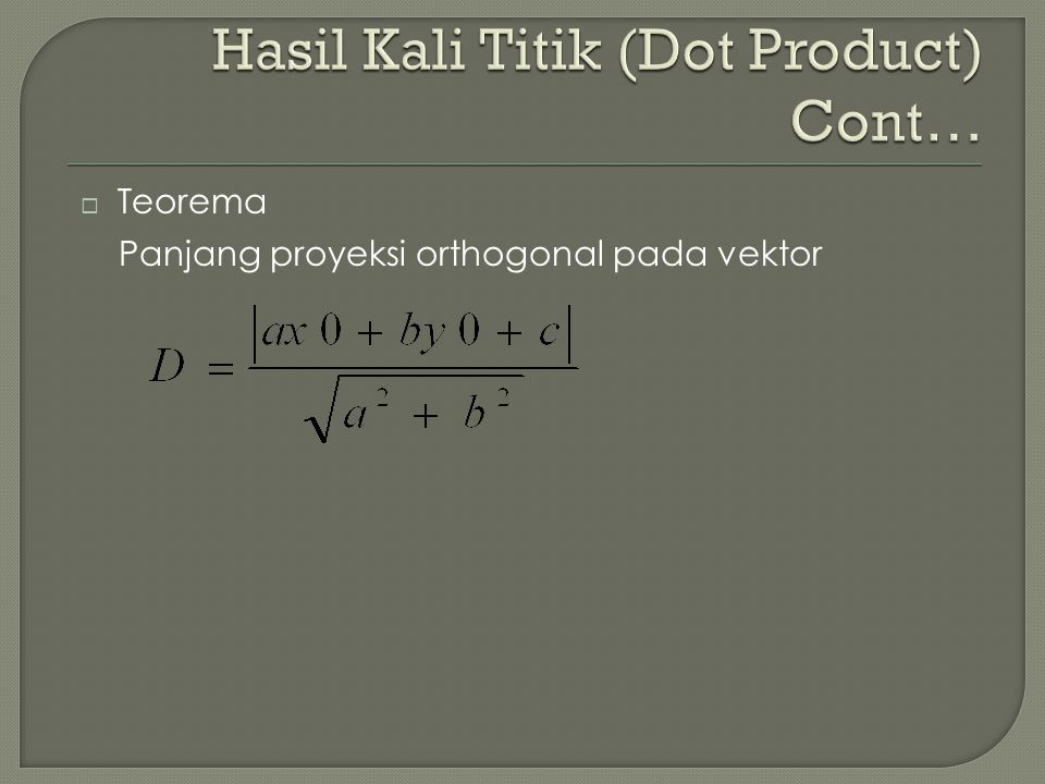  Teorema Panjang proyeksi orthogonal pada vektor