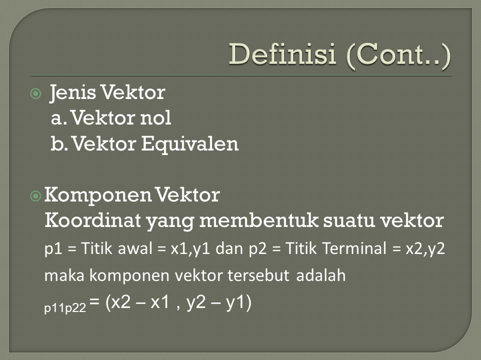  Teorema Jika u dan v adalah vektor tak nol dan  adalah sudut diantara kedua vektor tersebut  Lancip jika dan hanya jika u.v > 0  Tumpul jika dan hanya jika u.v < 0   /2 jika dan hanya jika u.v =0
