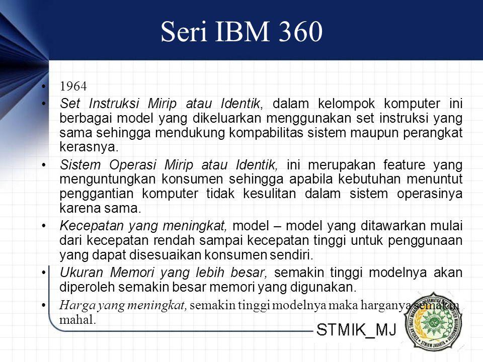 Seri IBM 360 1964 Set Instruksi Mirip atau Identik, dalam kelompok komputer ini berbagai model yang dikeluarkan menggunakan set instruksi yang sama se
