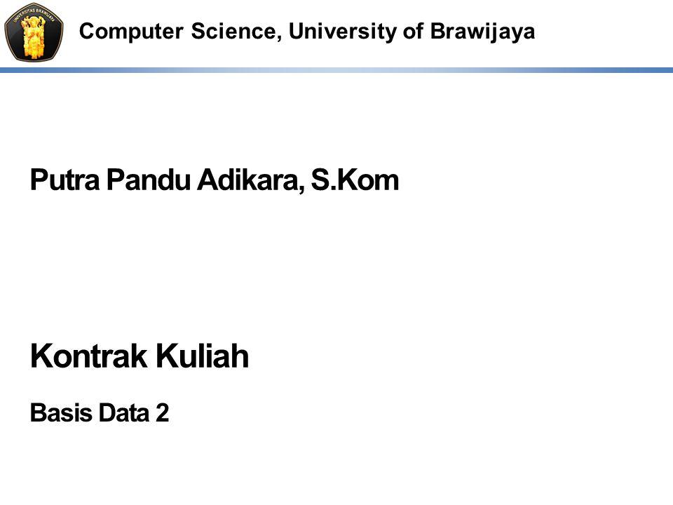 Computer Science, University of Brawijaya Putra Pandu Adikara, S.Kom Kontrak Kuliah Basis Data 2