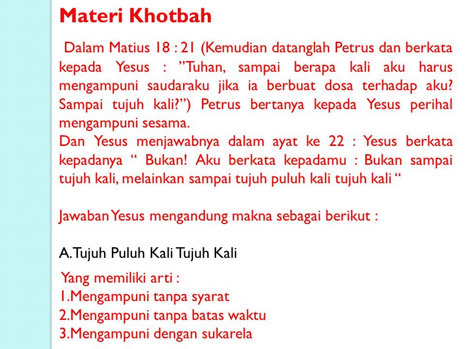 """Materi Khotbah Dalam Matius 18 : 21 (Kemudian datanglah Petrus dan berkata kepada Yesus : """"Tuhan, sampai berapa kali aku harus mengampuni saudaraku ji"""