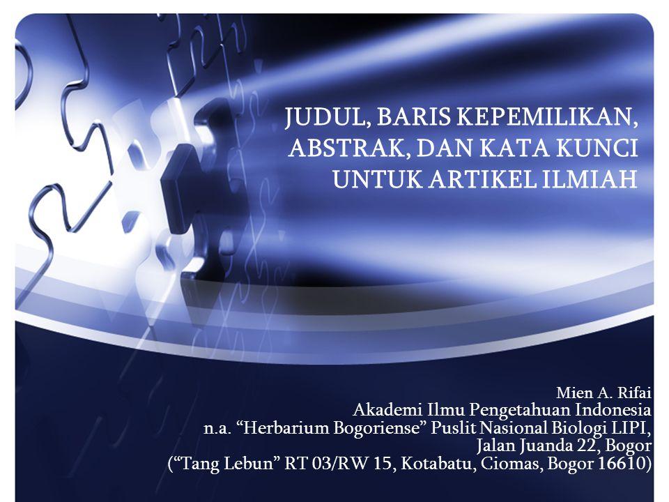 Instrumen akreditasi berkala ilmiah Indonesia mengharuskan disajikannya abstrak dalam Bahasa Inggris yang baik dan benar sehingga harus dipersiapkan dengan cermat.