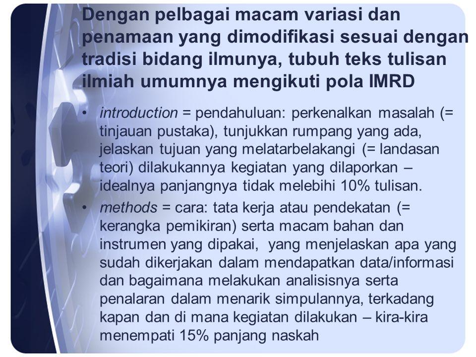 BARIS KEPEMILIKAN (BYLINE) Baris kepemilikan merupakan bagian integral suatu artikel, dan merujuk pada hak kepengarangannya (authorship – berada di tangan penulisnya), dan hak kepemilikannya (ownership – kepunyaan lembaga tempat dilakukannya kegiatan yang dilaporkan).
