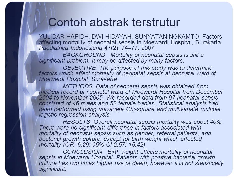 Contoh abstrak terstrutur YULIDAR HAFIDH, DWI HIDAYAH, SUNYATANINGKAMTO. Factors affecting mortality of neonatal sepsis in Moewardi Hospital, Surakart