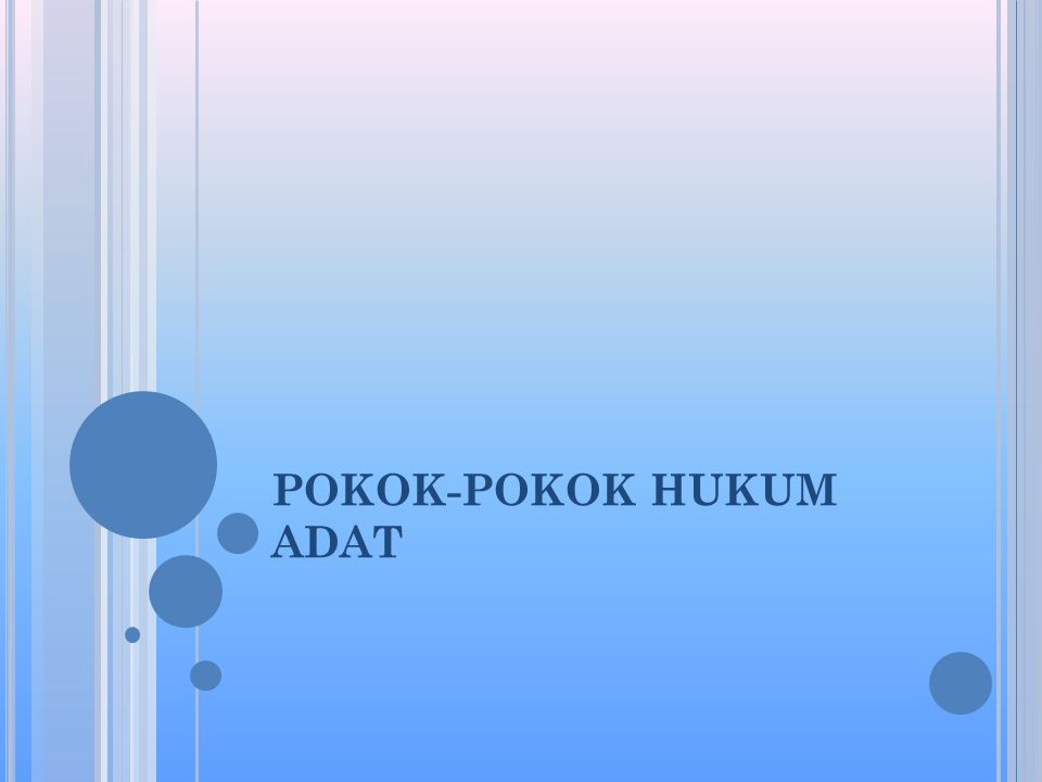 POKOK-POKOK HUKUM ADAT