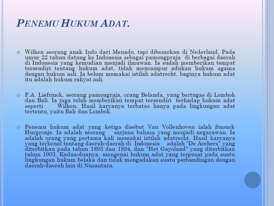 P ENEMU H UKUM A DAT.Wilken seorang anak Indo dari Menado, tapi dibesarkan di Nederland.