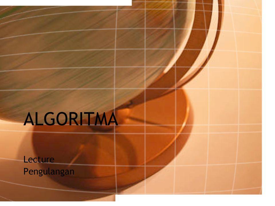 12 Contoh algoritma[2] Program TULISBIL2 {Dibaca N >= 0, Menuliskan 1,2,3,… N berderet ke bawah, dengan bentuk repeat..until…} Kamus : i : integer {bilangan yang akan ditulis} Algoritma : input (N) i  1 repeat output (i) i  i + 1 until (i>N)