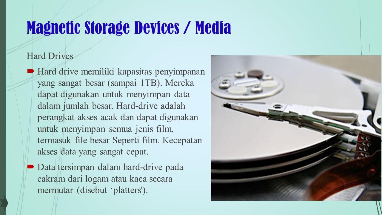 Magnetic Storage Devices / Media Fixed Hard Drive  Sebuah hard-drive yang dibangun ke dalam hal komputer dikenal sebagai fixed .