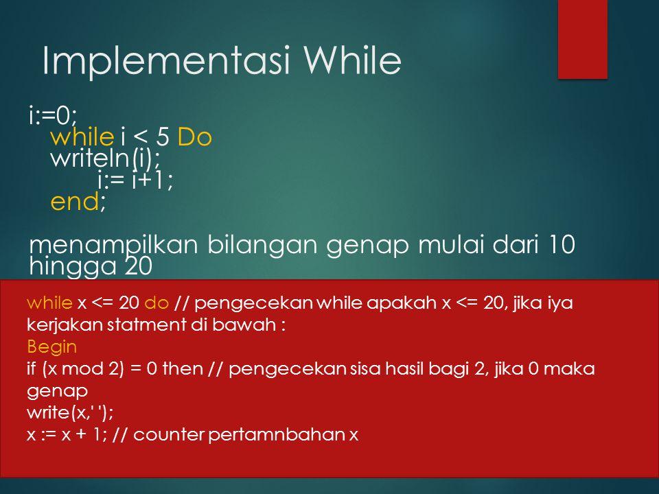 Struktur REPEAT Bentuk umum struktur REPEAT Keterangan : - Kerjakan statement (REPEAT) - Kemudian cek kondisi.