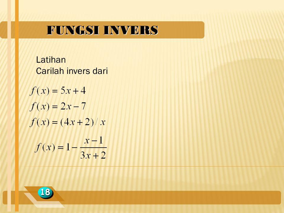 FUNGSI INVERS 1818 Latihan Carilah invers dari