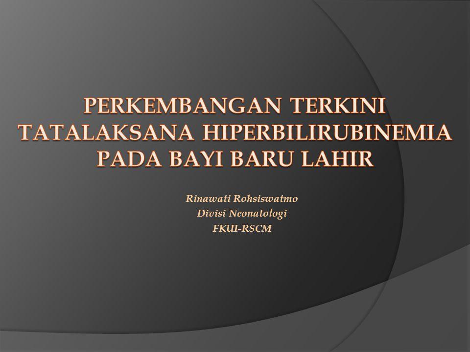 Rinawati Rohsiswatmo Divisi Neonatologi FKUI-RSCM