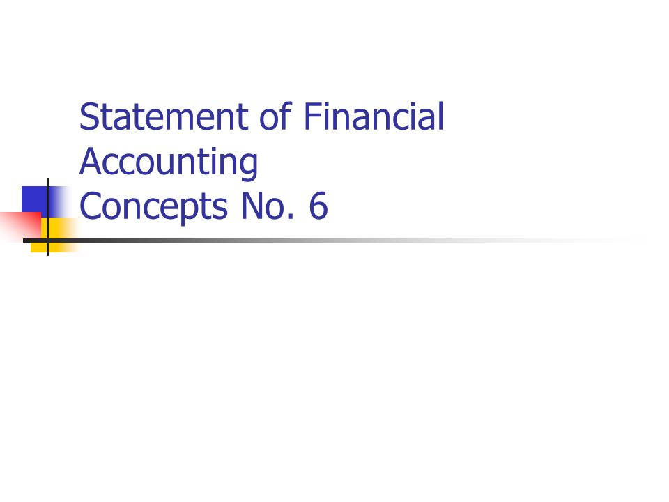 Statement of Financial Accounting Concepts No. 6