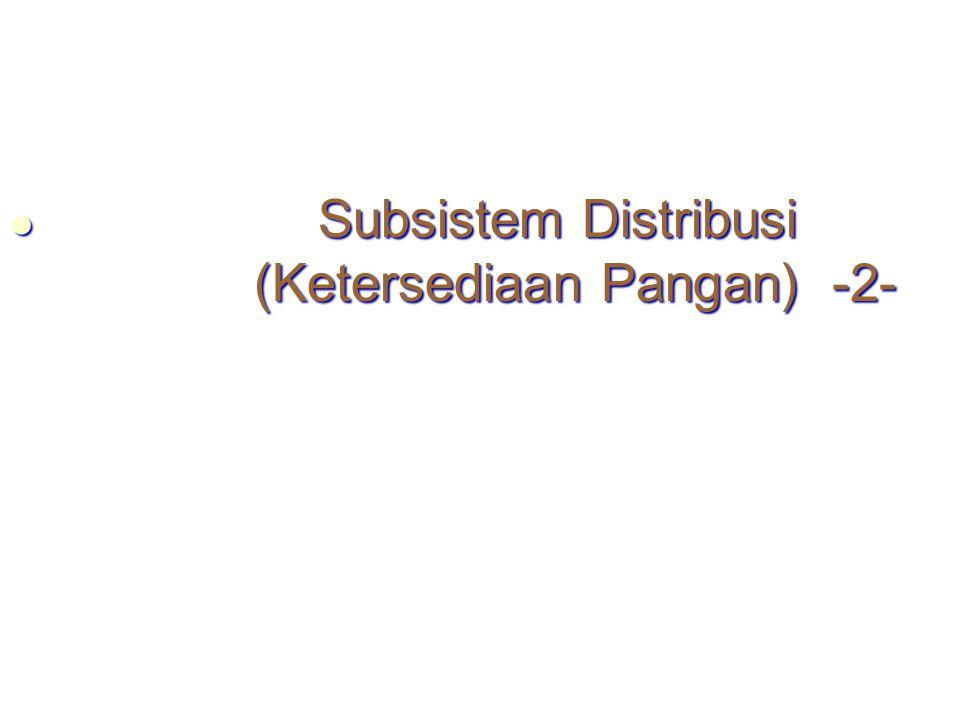 Peta Jalur Pangan S/ rangkaian – masukan – proses – keluaran semenjak pgn msh dlm thp produksi s/d makanan siap dikonsumsi Masing-masing tahap memiliki faktor penentunya : - Faktor t'kait kondisi pra panen - Faktor penyusutan & kerusakan slm penyimpanan & p'jalanan - Faktor p'dagangan - Faktor kebijakan pemerintah, dll