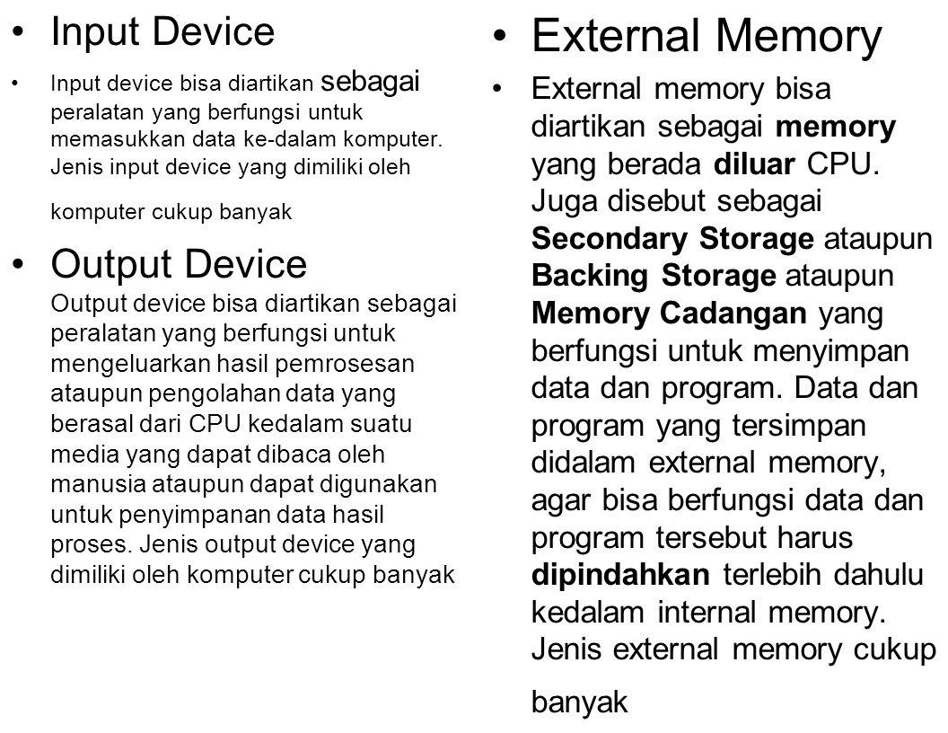 Input Device Input device bisa diartikan sebagai peralatan yang berfungsi untuk memasukkan data ke-dalam komputer.