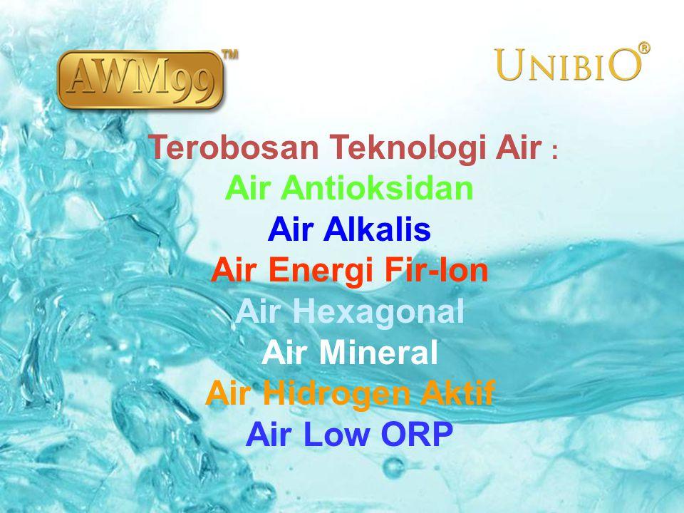 Terobosan Teknologi Air : Air Antioksidan Air Alkalis Air Energi Fir-Ion Air Hexagonal Air Mineral Air Hidrogen Aktif Air Low ORP