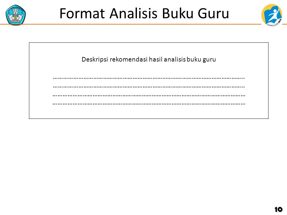 Format Analisis Buku Guru 10 Deskripsi rekomendasi hasil analisis buku guru …………………………………………………………………………………………………….. ………………………………………………………………………………………