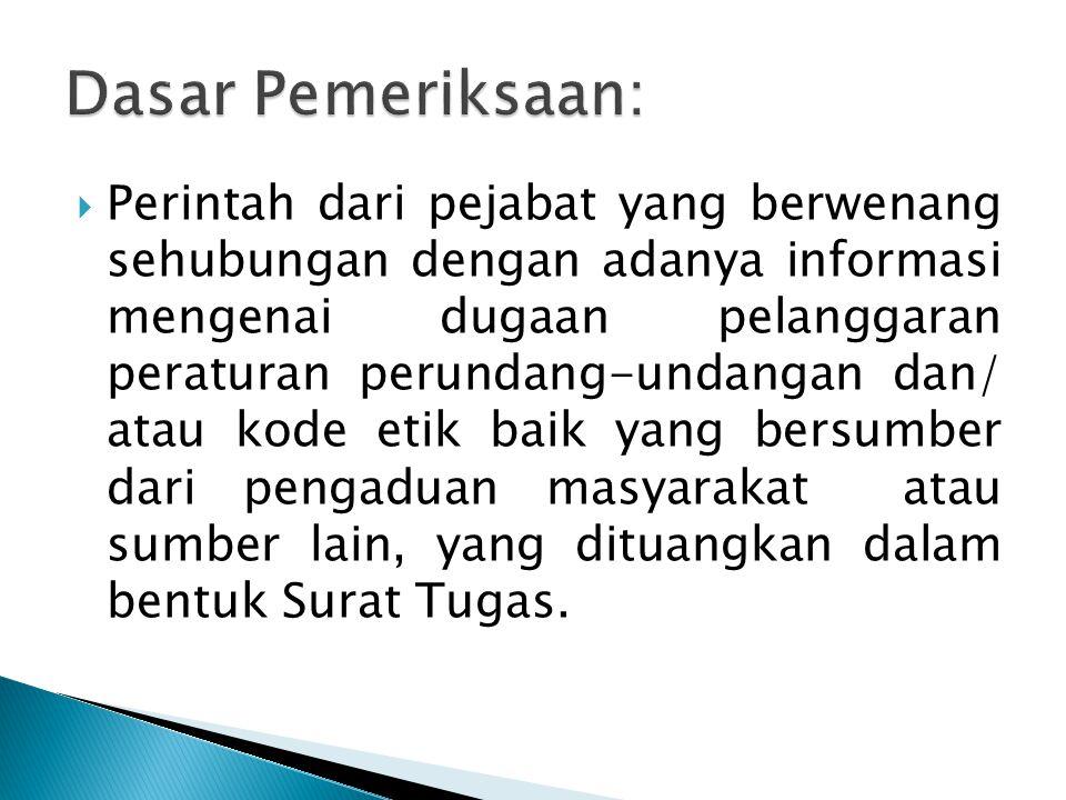  Perintah dari pejabat yang berwenang sehubungan dengan adanya informasi mengenai dugaan pelanggaran peraturan perundang-undangan dan/ atau kode etik