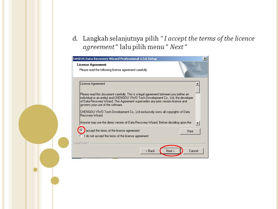 d.Langkah selanjutnya pilih I accept the terms of the licence agreement lalu pilih menu Next