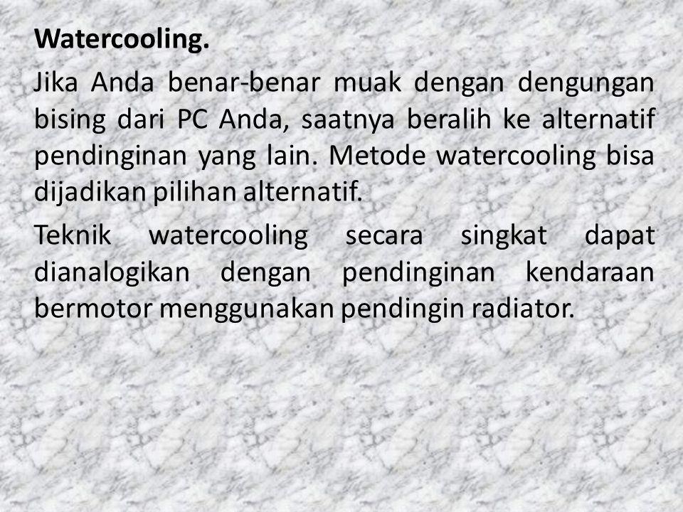 Watercooling.