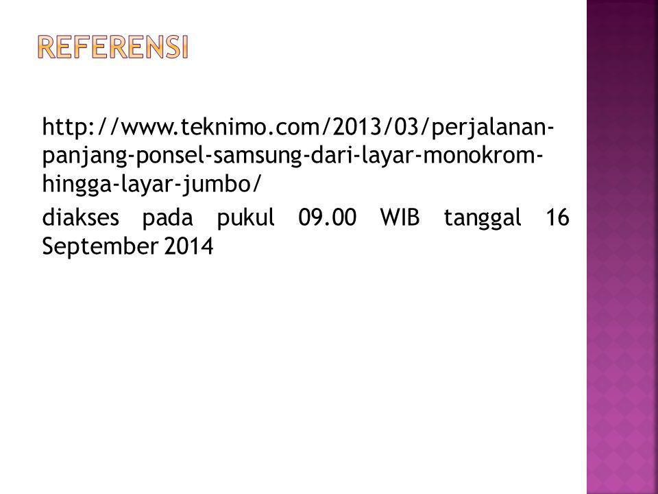http://www.teknimo.com/2013/03/perjalanan- panjang-ponsel-samsung-dari-layar-monokrom- hingga-layar-jumbo/ diakses pada pukul 09.00 WIB tanggal 16 September 2014