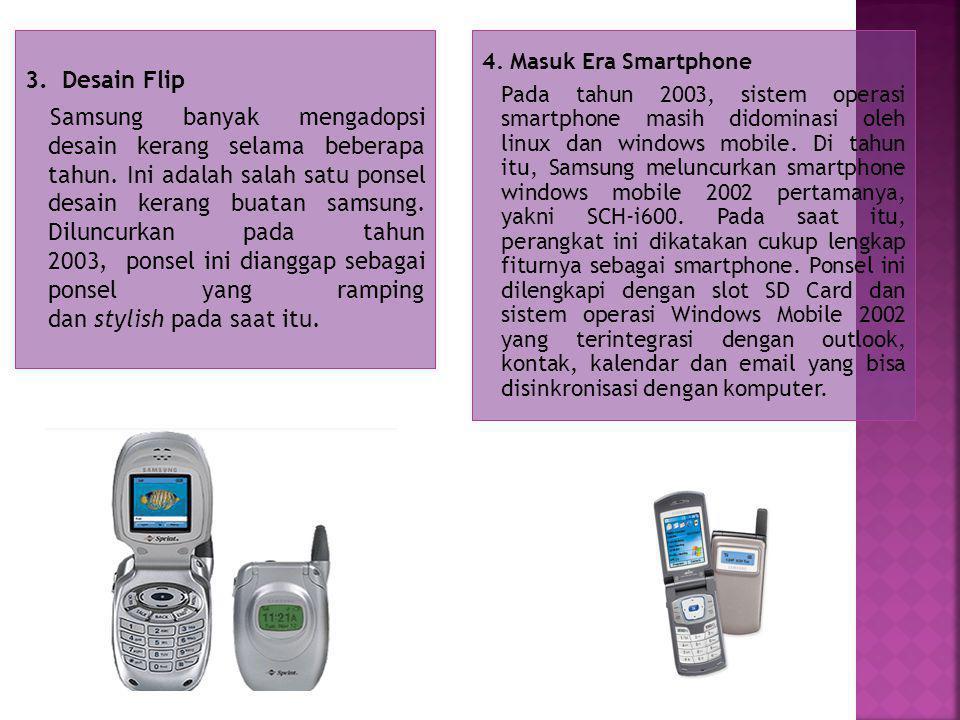 3. Desain Flip Samsung banyak mengadopsi desain kerang selama beberapa tahun.