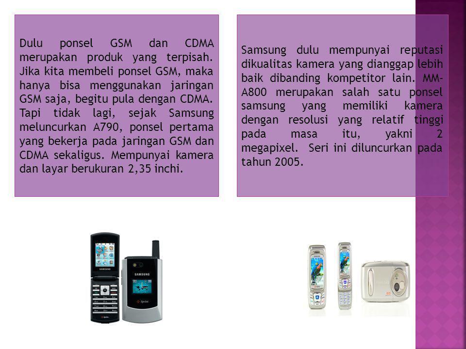 Dulu ponsel GSM dan CDMA merupakan produk yang terpisah.
