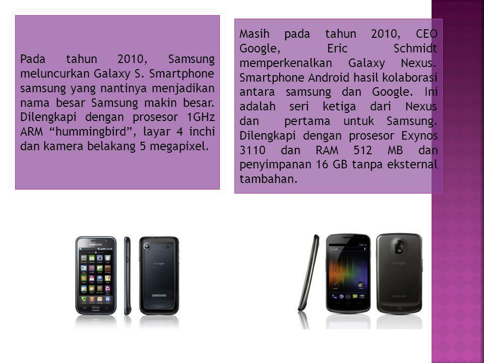 Pada tahun 2010, Samsung meluncurkan Galaxy S.