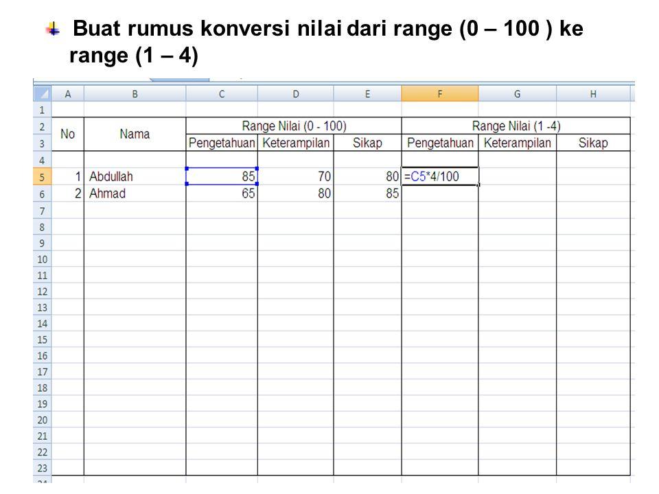 Buat rumus konversi nilai dari range (0 – 100 ) ke range (1 – 4)