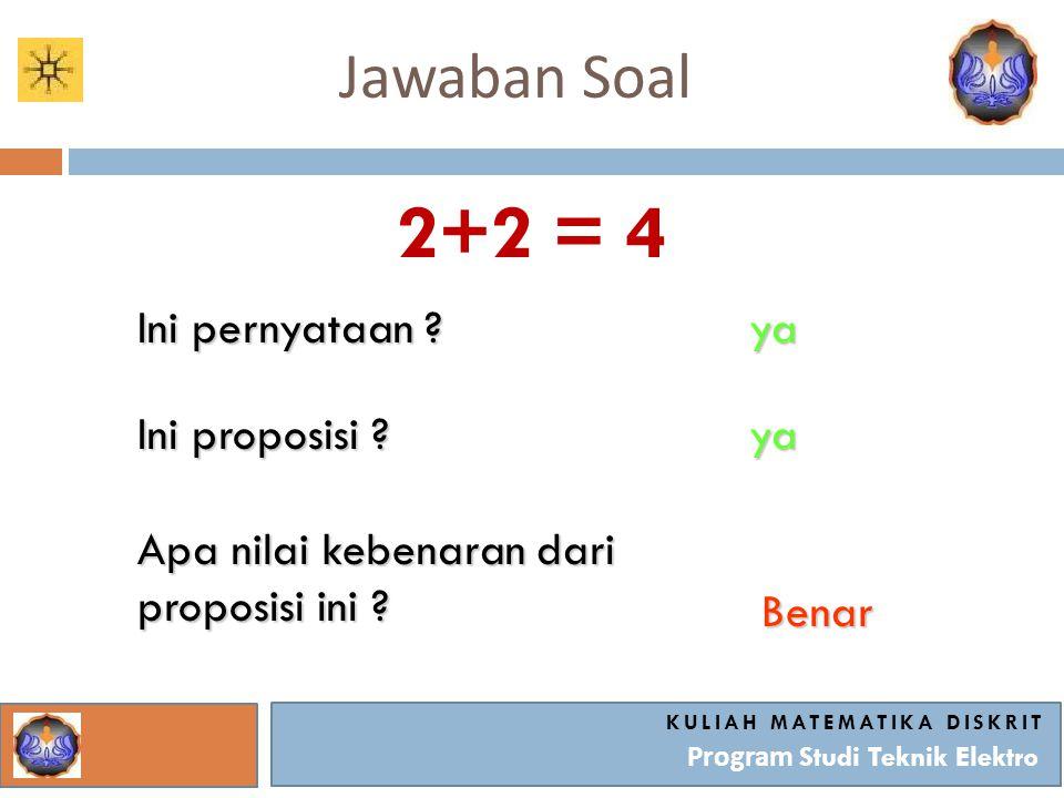 Jawaban Soal KULIAH MATEMATIKA DISKRIT Program Studi Teknik Elektro Ibukota Propinsi Jabar adalah Semarang Ini pernyataan .