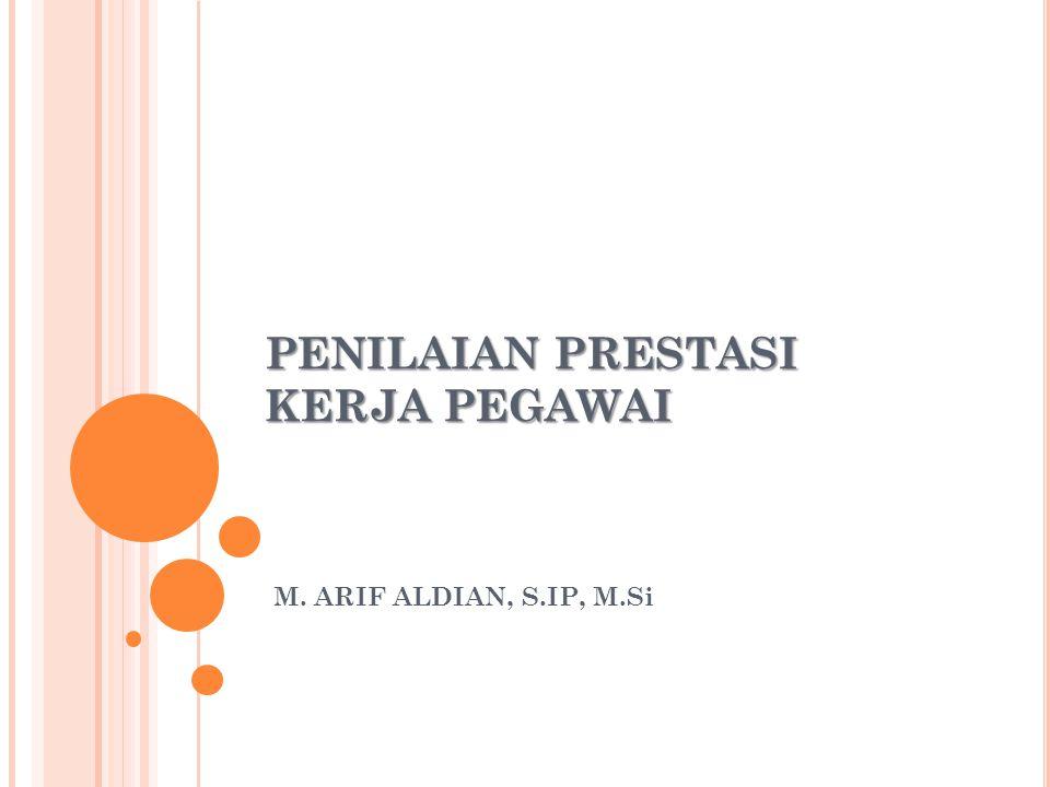 PENILAIAN PRESTASI KERJA PEGAWAI M. ARIF ALDIAN, S.IP, M.Si