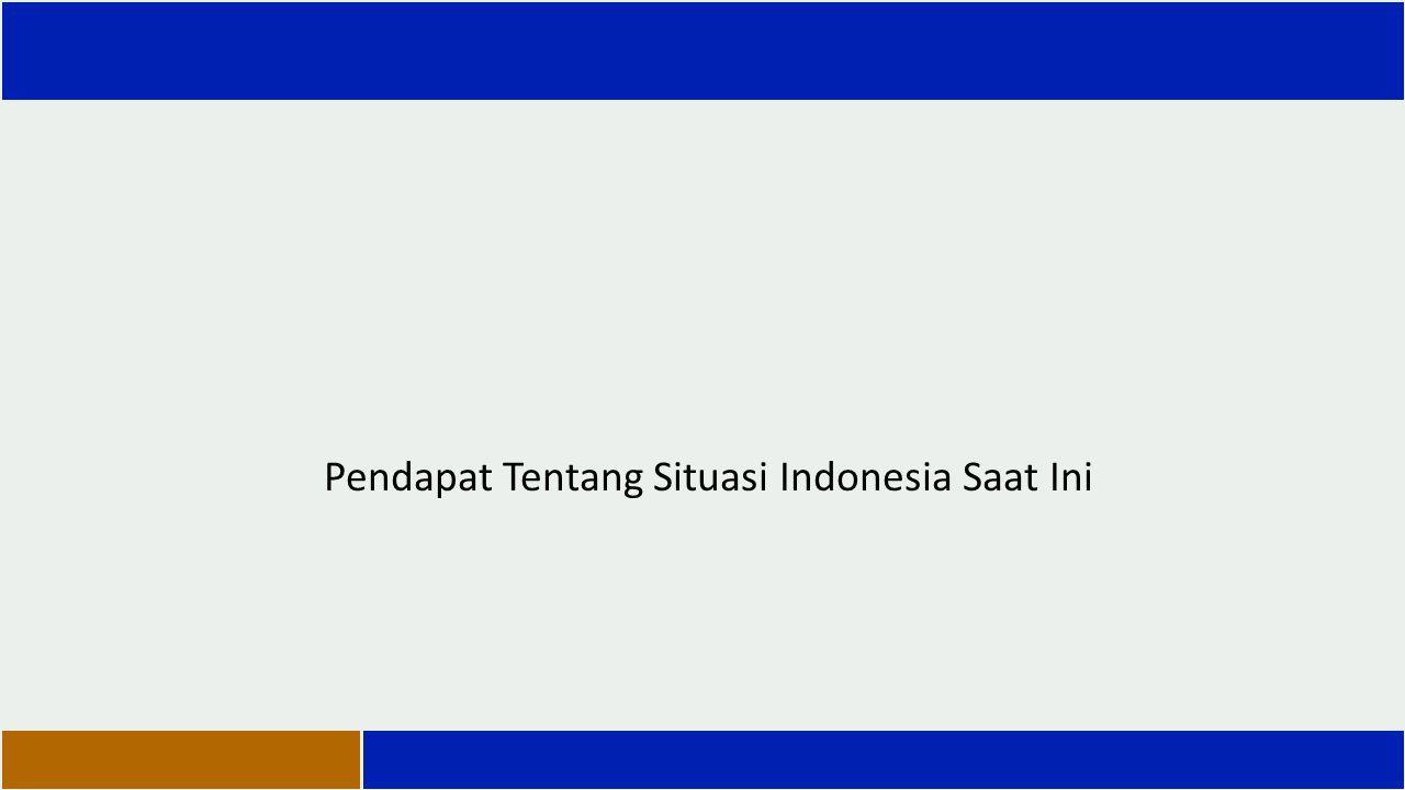 Pendapat Tentang Situasi Indonesia Saat Ini