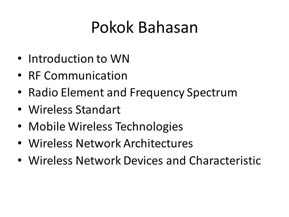 Komponen-komponen dalam Jaringan Wireless Komponen pada jaringan wireless secara umum mencakup : – Computer device, – Base Station dan – Wireless Infrastruktur