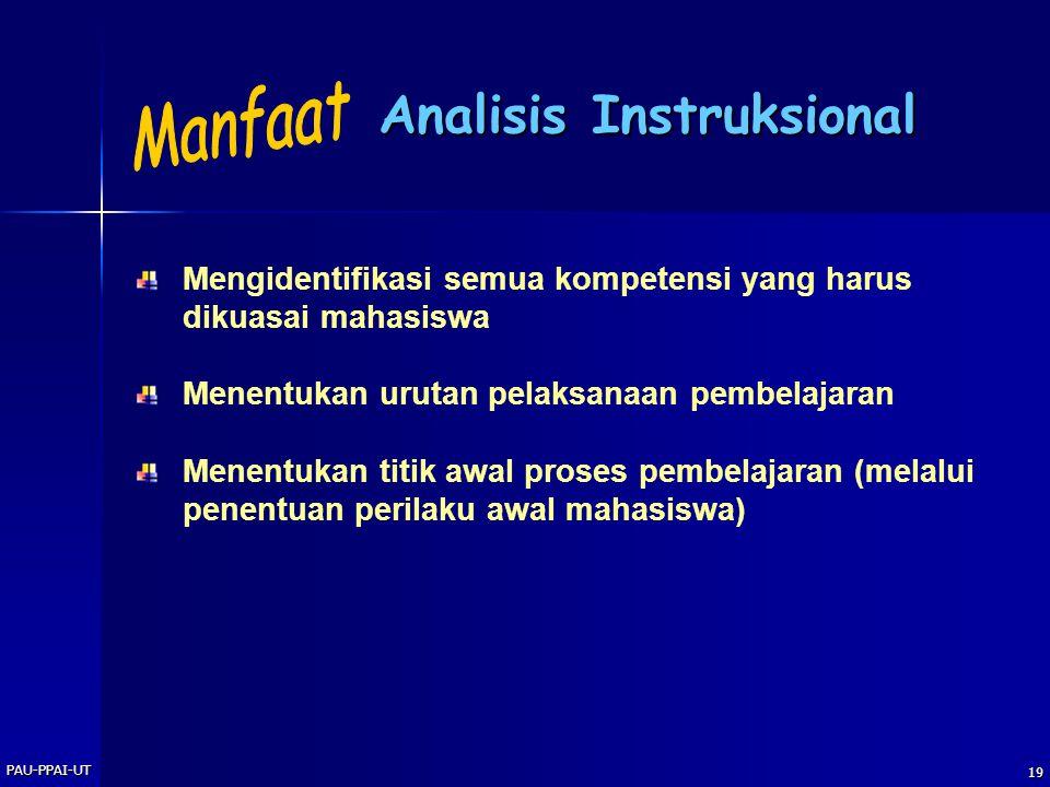 PAU-PPAI-UT 18 Analisis Instruksional Proses menjabarkan kemampuan / perilaku / kompetensi umum (TIU) menjadi Kemampuan / perilaku / kompetensi khusus