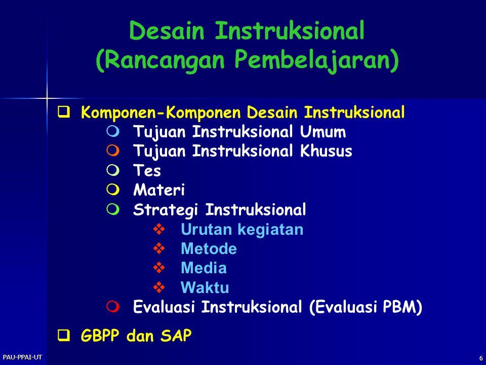 PAU-PPAI-UT 5 OUTPUT PROSESINPUT lulusan lembaga pendidikan tertentu mahasiswa kurikulum dosen sarana/prasarana materi/bahan pembelajaran bimbingan pr