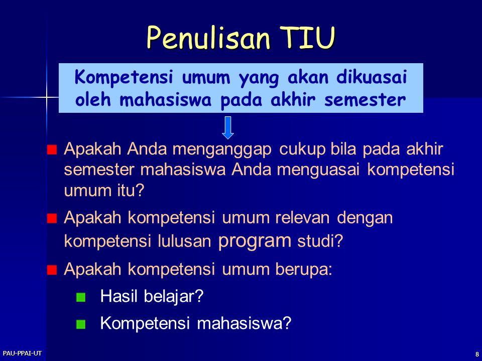 PAU-PPAI-UT 7  Komponen-komponen apa yang terdapat dalam desain instruksional/rancangan pembelajaran?  Bagaimana kaitan antara komponen yang satu de