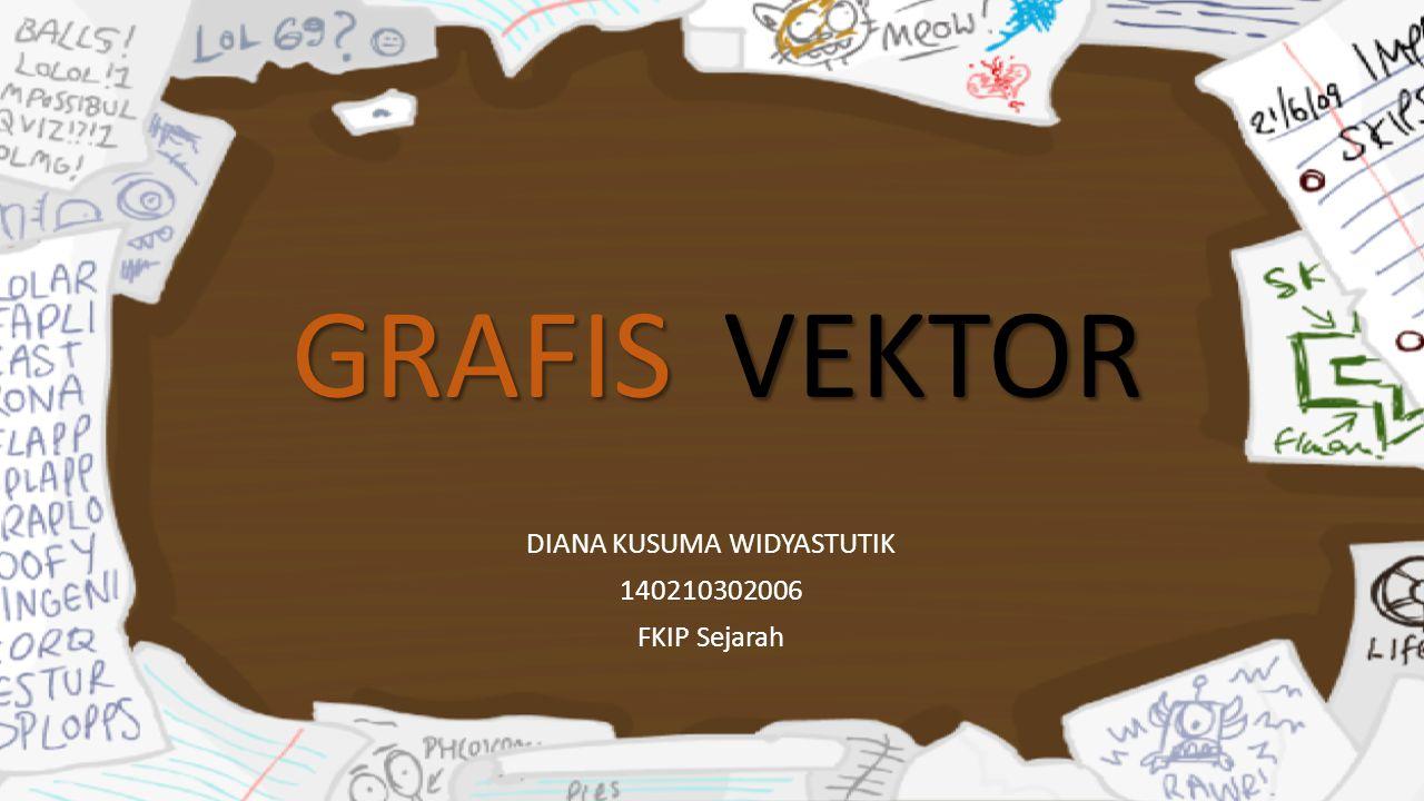 DIANA KUSUMA WIDYASTUTIK 140210302006 FKIP Sejarah GRAFISVEKTOR