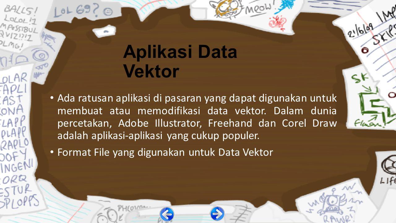 Secara umum data vektor dapat disimpan dalam format file: EPS :format file yang paling populer untuk menyimpan gambar vektor walaupun format EPS juga dapat berisi data bitmap.