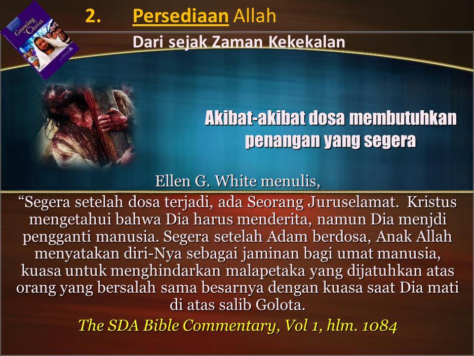 Akibat-akibat dosa membutuhkan penangan yang segera Ellen G.
